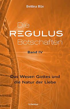 Die Regulus-Botschaften Band IV