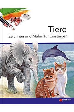 Tiere - Zeichnen und Malen für Einsteiger
