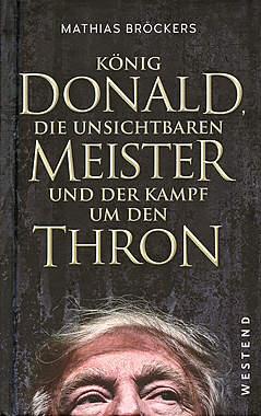 König Donald, die unsichtbaren Meister und der Kampf um den Thron_small