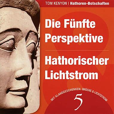 Die Fünfte Perspektive / Hathorischer Lichtstrom