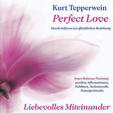 Perfect Love - Liebevolles Miteinander