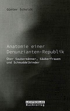 Anatomie einer Denunzianten-Republik_small