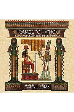Homage to Hathor: Huldigung der Göttin und der Hathoren - Mängelartikel