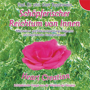 Heart Creation-Schöpferischer Reichtum von Innen