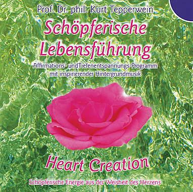 Heart Creation - Schöpferische Lebensführung
