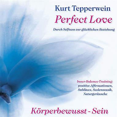 Perfect Love - Körperbewusst Sein