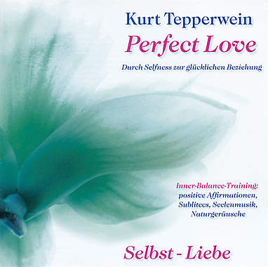 Perfect Love - Selbst-Liebe