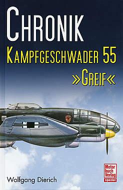 Chronik Kampfgeschwader 55 »Greif«