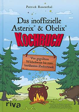 Das inoffizielle Asterix® und Obelix® Kochbuch