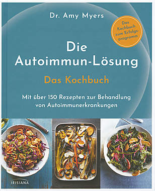 Die Autoimmun-Lösung - Das Kochbuch