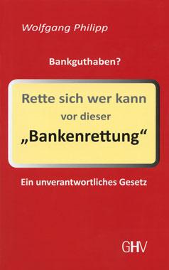 Rette sich wer kann vor dieser »Bankenrettung« _small
