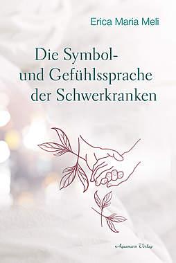 Die Symbol- und Gefühlssprache der Schwerkranken_small