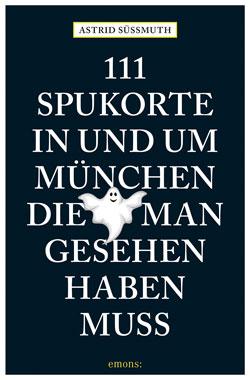 111 Spukorte in und um München, die man gesehen haben muss_small