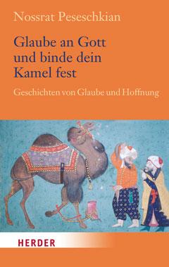 Glaube an Gott und binde dein Kamel fest_small