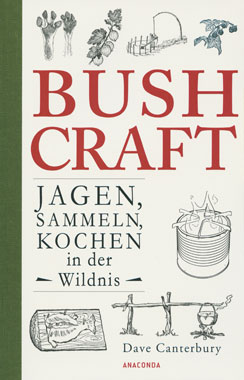 Bushcraft - Jagen, sammeln, kochen in der Wildnis_small