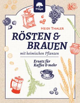Rösten & Brauen mit heimischen Pflanzen_small