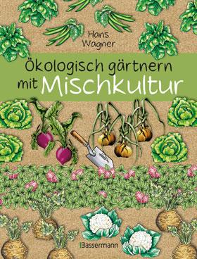 Ökologisch gärtnern mit Mischkultur_small