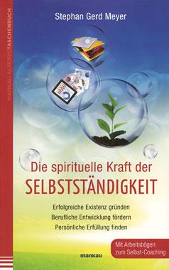 Die spirituelle Kraft der Selbstständigkeit_small