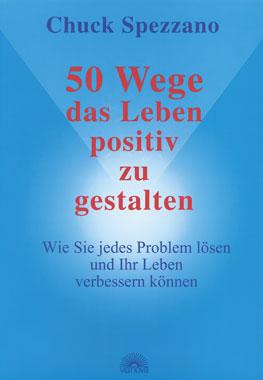 50 Wege das Leben positiv zu gestalten_small