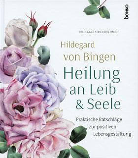 Hildegard von Bingen - Heilung an Leib & Seele_small