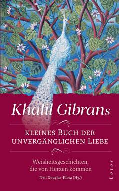 Khalil Gibrans kleines Buch der unvergänglichen Liebe_small
