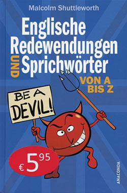 Be a Devil! Englische Redewendungen und Sprichwörter von A bis Z_small