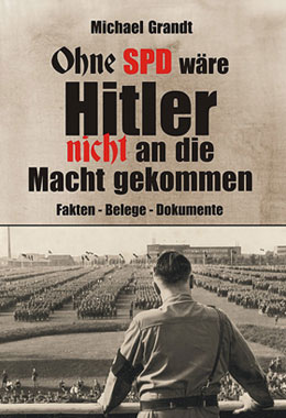 Ohne SPD wäre Hitler nicht an die Macht gekommen_small