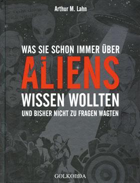 Was Sie schon immer über Aliens wissen wollten und bisher nicht zu fragen wagten_small