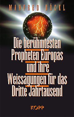 Die berühmtesten Propheten Europas und ihre Weissagungen für das Dritte Jahrtausend