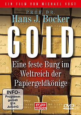 Gold - Eine feste Burg im Weltreich der Papiergeldkönige