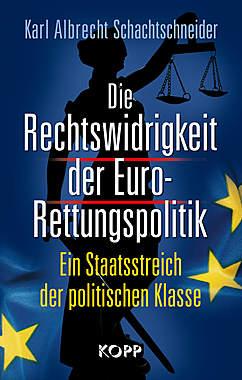 Die Rechtswidrigkeit der Euro-Rettungspolitik_small