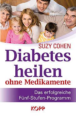 Diabetes heilen ohne Medikamente