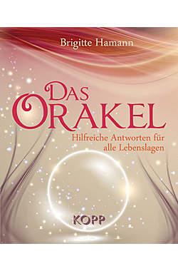 Das Orakel - Hilfreiche Antworten für alle Lebenslagen
