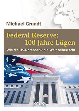 Federal Reserve: 100 Jahre Lügen_small