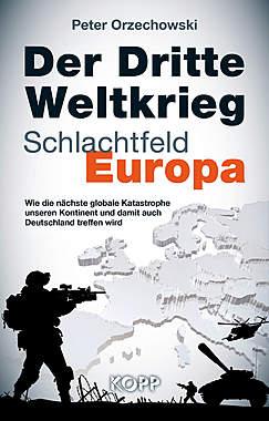 Der Dritte Weltkrieg - Schlachtfeld Europa