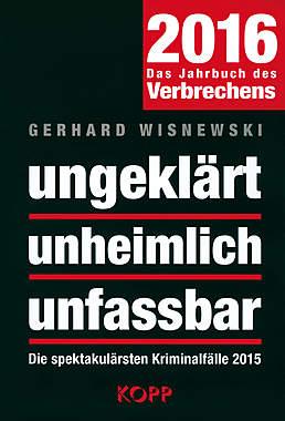 ungeklärt - unheimlich -unfassbar 2016