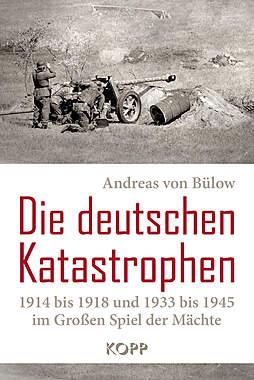 Die deutschen Katastrophen 1914 bis 1918 und 1933 bis 1945_small