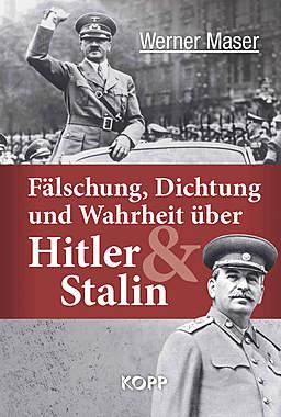 Fälschung, Dichtung und Wahrheit über Hitler und Stalin_small