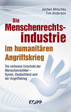 Die Menschenrechtsindustrie im humanitären Angriffskrieg_small