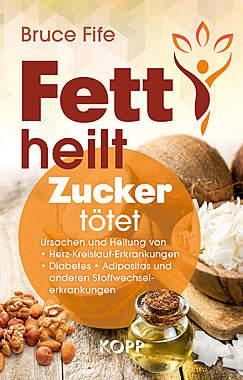 Fett heilt, Zucker tötet_small