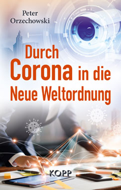 Durch Corona in die Neue Weltordnung_small