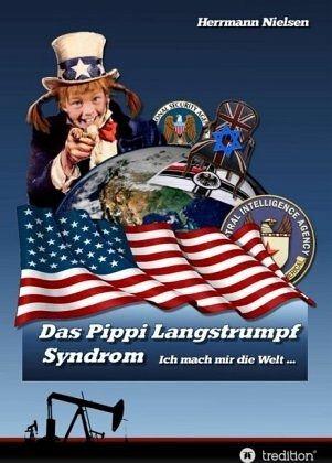 Das Pippi Langstrumpf Syndrom: ... ich mach mir die Welt - Mängelartikel