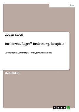 Incoterm. Begriff, Bedeutung, Beispiele: Handelsklauseln - Mängelartikel