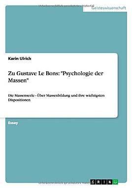 Zu Gustave Le Bons: Psychology der Massen: Die Massenseele - Mängelartikel