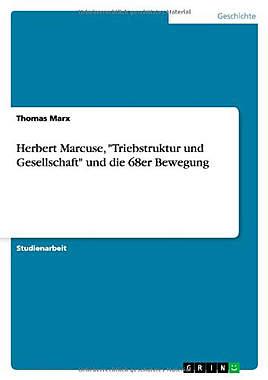 Herbert Marcuse, Triebstruktur und Gesellschaft und die 68er Bewegung - Mängelartikel