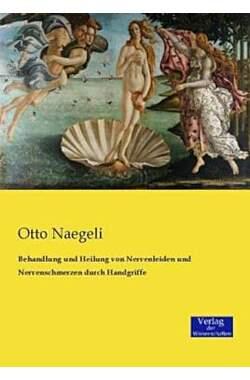 Otto Naegli - Behandlung und Heilung von Nervenleiden