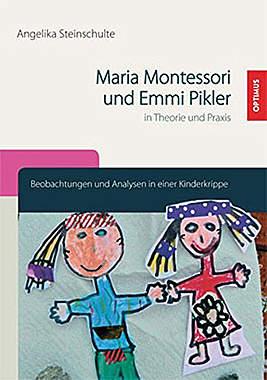 Maria Montessori und Emmi Pikler in Theorie und Praxis - Mängelartikel