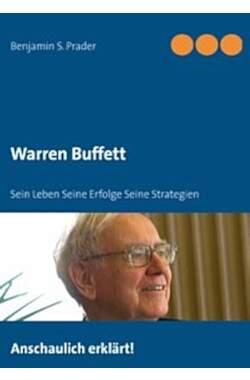 Warren Buffett - Sein Leben, Seine Erfolge, SeineStrategien