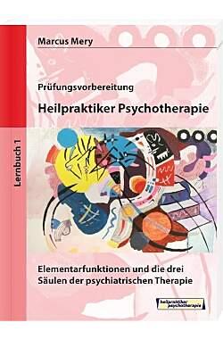 Prüfungsvorbereitung, Heilpraktiker Psychitherapie - Lernbuch 1