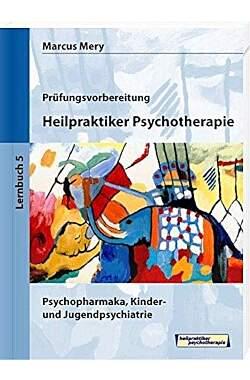 Prüfungsvorbereitung, Heilpraktiker Psychitherapie - Lernbuch 5
